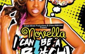I Can Be A Bitch track by Novella & Famous Kid Brick