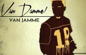 EP: Stream & Download 'Van Damme!' By @VanJamme