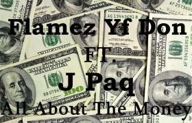 All About The Money track by Flamez YF Don & J Paq