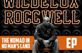 Stream Wildelux & Roccwell's Collabo EP 'The Nomad In No Man's Land'