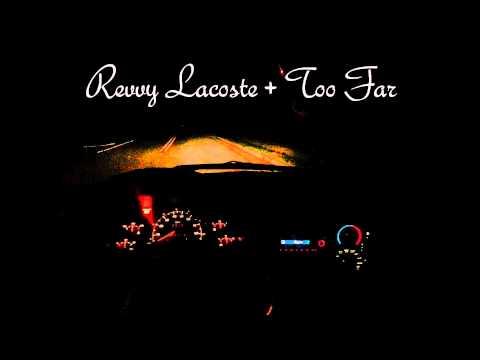 @RevvyLacoste » Too Far [Audio]
