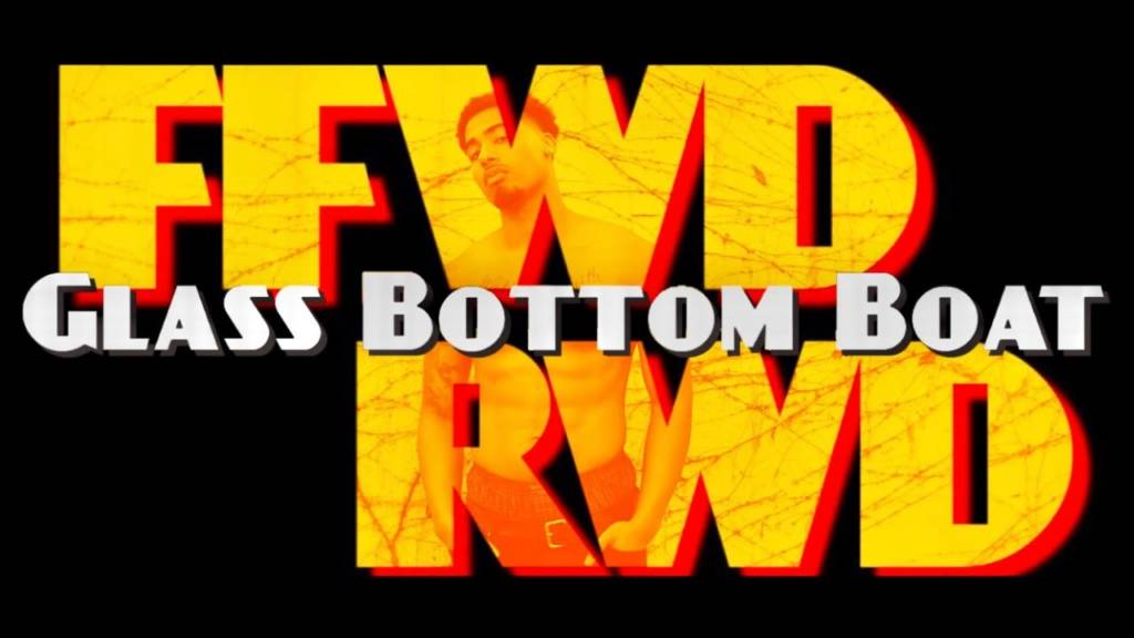 #Video: Glass Bottom Boat - FFWD RWD (@DoggmaUno @Cal_S_thetics)
