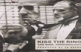 MP3: Che Noir feat. Termanology - Kiss The Ring [Prod. 38 Spesh]