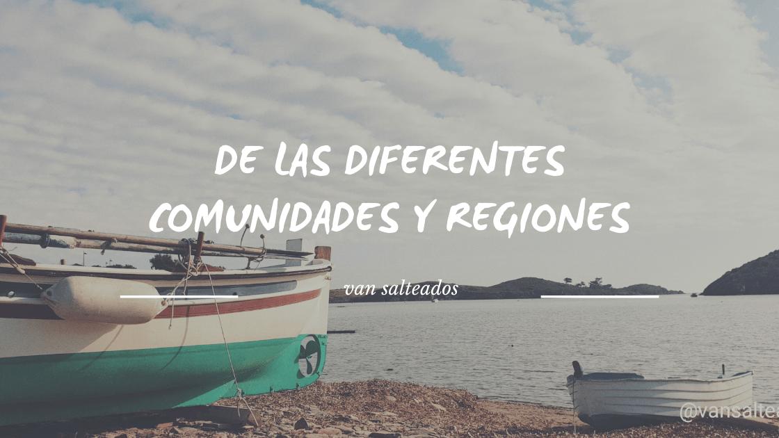 De las diferentes comunidades y regiones