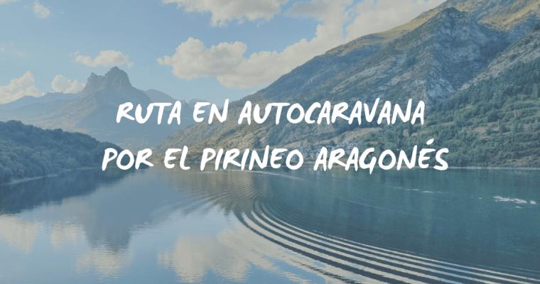 Ruta por el Pirineo aragonés en autocaravana