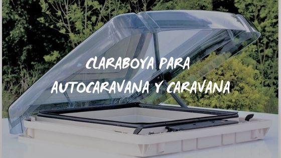 Claraboya techo para caravana y autocaravana