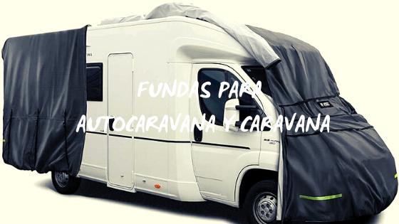Fundas para autocaravana y caravana