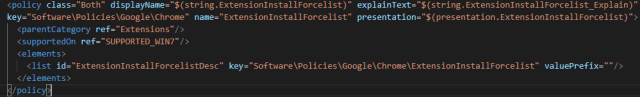 "(policy  displayName=""$(string.ExtensionInsta11Force1ist)""  name="" ExtensionInsta11Force1ist""  explainText=""$(string. ExtensionInsta11Force1ist Explain)""  presentation= "" $ (presentation . Extensionlnstall Forcelist) "" >  <parentCategory ref=""Extensions""/>  <supportedon  (elements>  (list id=""ExtensionInsta11Force1istDesc""  </elements>  / poli  cies \ Google \ Ch rome\ExtensionInsta11 Force list ""  val uePrefix= "" "" / >"