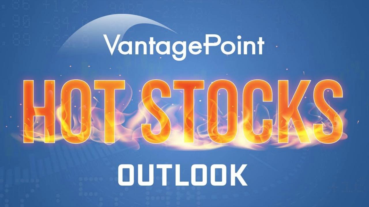 Hot Stocks Outlook