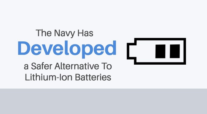 The Navy Has Developed a Safer Alternative To Lithium-Ion Batteries