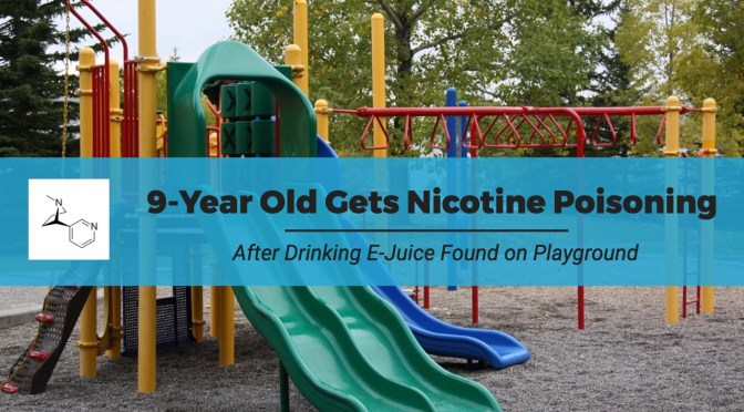 9-Year Old Gets Nicotine Poisoning After Drinking E-Juice Found on Playground