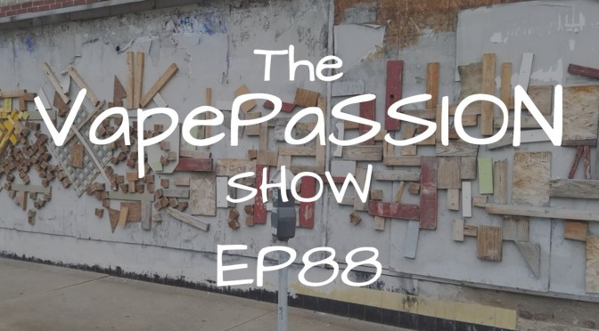 The Latest Vape News – The VapePassion Show Episode 88