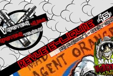 Revue E-Liquide – Agent Orange de Mad Murdock's – USA – #45
