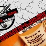 Revue E-Liquide – Vanilla Creme Cupcake de Bryce's – USA – #42