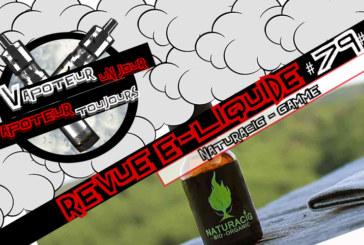 Revue E-Liquide – Gamme Bio de Naturacig – FR – #79