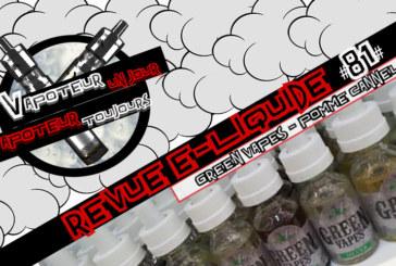 Revue E-Liquide – Pomme Cannelle de Green Vapes – POMME CANNELLE – FR – #81