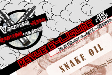 Revue E-Liquide – Snake Oil de Dr Stanley Clark's – Tmax – UK – #16