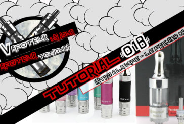Tutorial #1b – Introduction a la Vape – Le 1er kit – Protank 2 ou Aspire BDC
