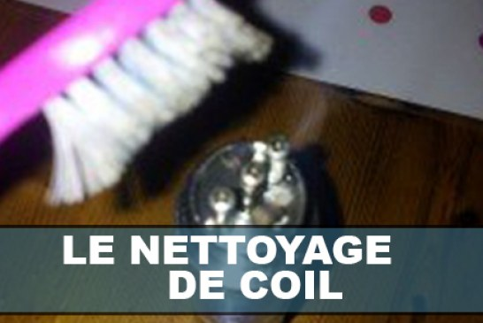 Tutorial : Le Nettoyage de coil