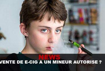 NEWS : VENTE DE E-CIG A UN MINEUR AUTORISE ?