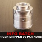 INFO BATCH : L'Origen Dripper V3 by Norbert