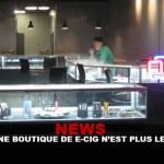 NEWS : Ouvrir une boutique de e-cig n'est plus le bon plan !