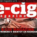 E-CIG MAGAZINE: het 6-nummer binnenkort op kiosken!