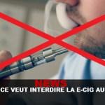 NEWS : La France veut interdire la e-cig au travail !