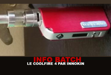 INFO BATCH : COOLFIRE 4 (Innokin)