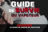DOSSIER : Le Guide de survie du vapoteur !