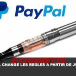 E-CIG: ¡Paypal cambia las reglas de julio!