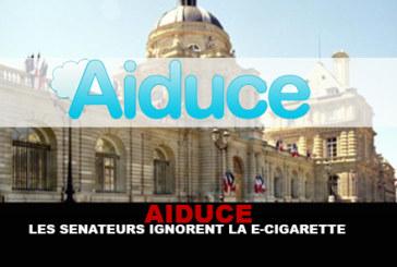 AIDUCE : Les sénateurs ignorent la e-cigarette (Communiqué)