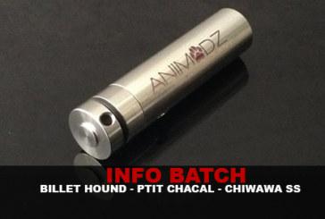INFO BATCH : Billet hound – Ptit chacal V2 – Chiwawa SS (Animodz)
