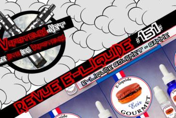 Revue E-Liquide #151 – E-LIQUIDE GOURMET – GAMME (FR)