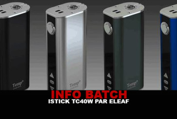 Info Batch : Istick TC40w (Eleaf)