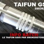 INFO BATCH : Le Taifun GSIII (Smokerstore)
