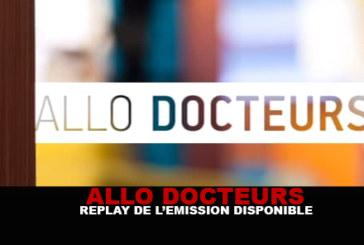 ALLO DOCTEURS : Replay de l'émission disponible !