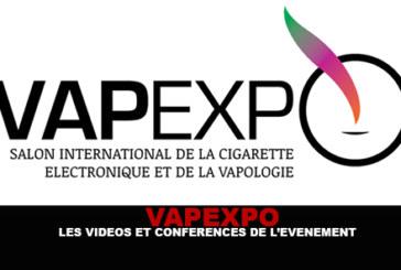 VAPEXPO : Les videos et conférences de l'évenement.
