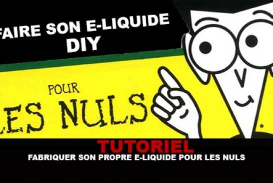 TUTORIEL : Fabriquer son propre e-liquide pour les nuls !