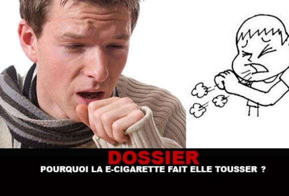 DOSSIER : Pourquoi la E-cigarette fait-elle tousser ?