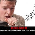 Dossier: מדוע E- סיגריה לגרום לך להשתעל?