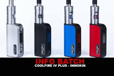INFO BATCH : Coolfire IV Plus (Innokin)