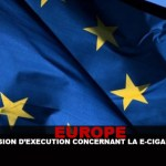 EUROPE : Décision d'éxécution concernant la e-cigarette.