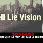 SONDAGE : Les médias vont ils trop loin dans la désinformation ?