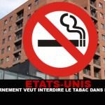 USA : Le gouvernement veut interdire le tabac dans les HLM !