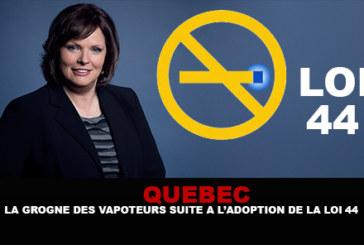 QUEBEC : La grogne des vapoteurs suite a l'adoption du projet de loi 44.