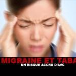 Migraine et tabac : Un risque accru d'AVC !