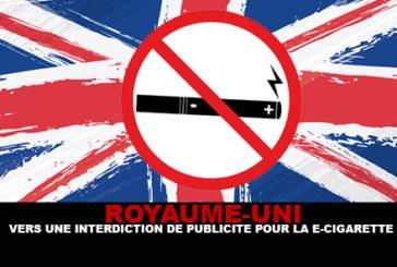 ROYAUME UNI : Vers une interdiction de publicité pour la e-cigarette