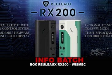 INFO BATCH : Box Reuleaux RX200 (Wismec)