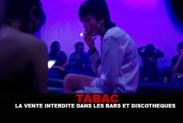 TABAC : La vente interdite dans les bars et discothèques !
